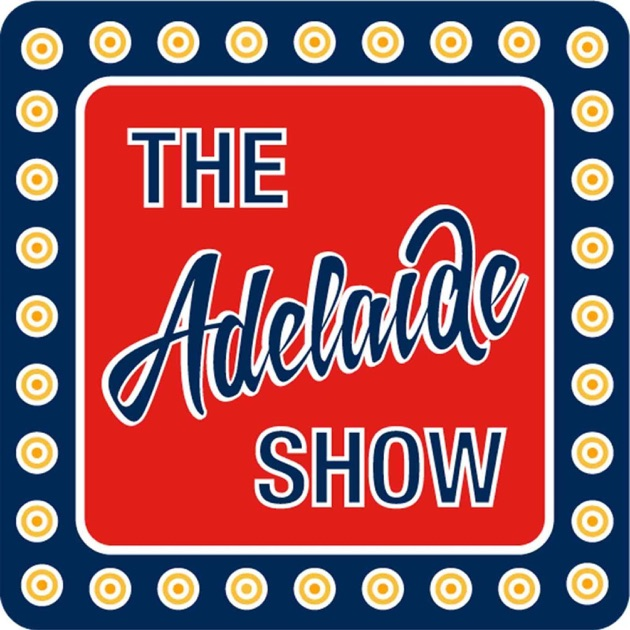 The Adelaide Show by Auscast Network on Apple Podcasts