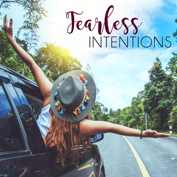 Fearless Intentions Podcast