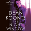 Dean Koontz - The Night Window: Jane Hawk, Book 5 (Unabridged)  artwork