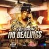 Vershon - No Dealings