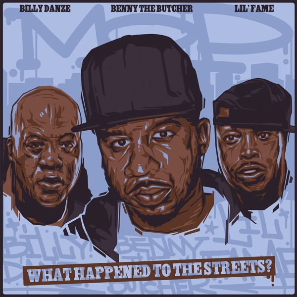 What Happened to the Streets? (feat. Benny the Butcher, Lil Fame & Billy Danze) - Single