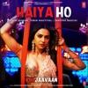 Haiya Ho From Marjaavaan Single