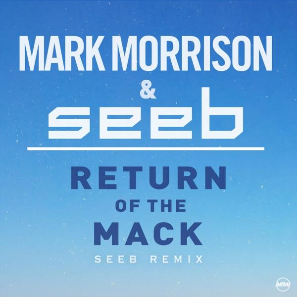 Return Of The Mack (Seeb Remix) - Single
