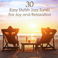 Verschiedene Interpreten - 30 Easy Stylish Jazz Tunes for Joy and Relaxation artwork