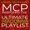 Molotov Cocktail Piano - MCP Performs the Ultimate Madonna Playlist (Instrumental)