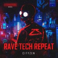 Rave Tech Repeat (Record Mix) - CITYZEN