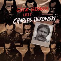 Charles Bukowski, Carl Weissner & Peter Urban - Götz George liest Charles Bukowski artwork