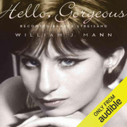 Hello, Gorgeous: Becoming Barbra Streisand (Unabridged)