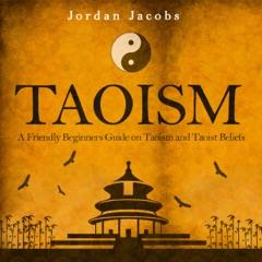 Taoism: A Friendly Beginners' Guide on Taoism and Taoist Beliefs (Unabridged)
