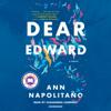 Ann Napolitano - Dear Edward: A Novel (Unabridged)  artwork