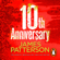 James Patterson - 10th Anniversary