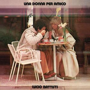 Lucio Battisti - Una donna per amico