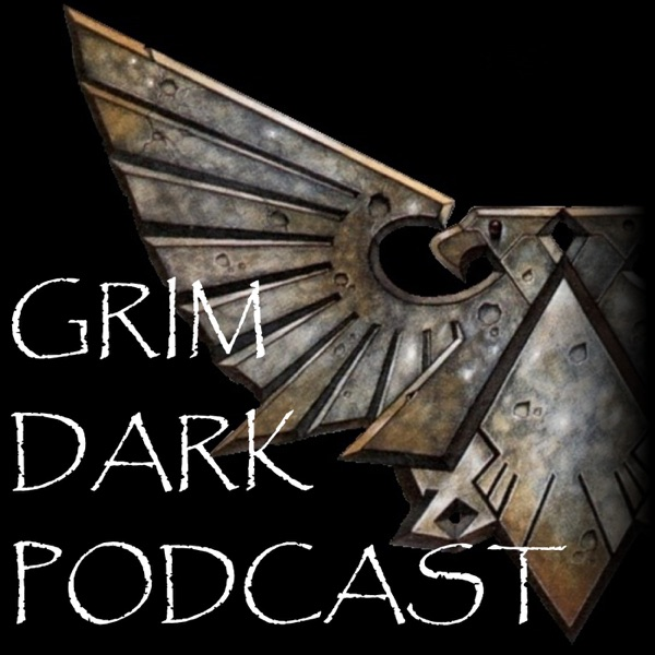 Episode 1 - Adept or Die from Grim Dark Podcast on podbay