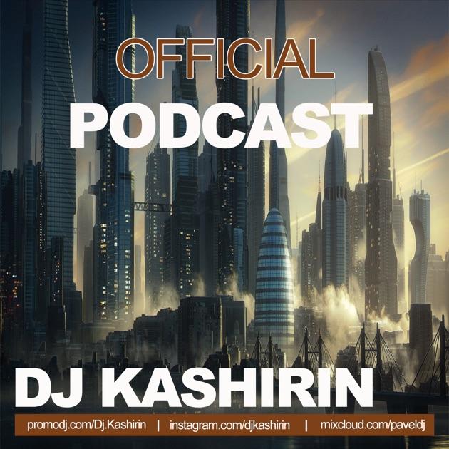 """9a8387f526 """"Official Podcast"""" von DJ Kashirin auf Apple Podcasts"""