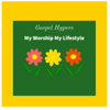 Gospel Hypers My Worship, My Lifestyle - Various Artists