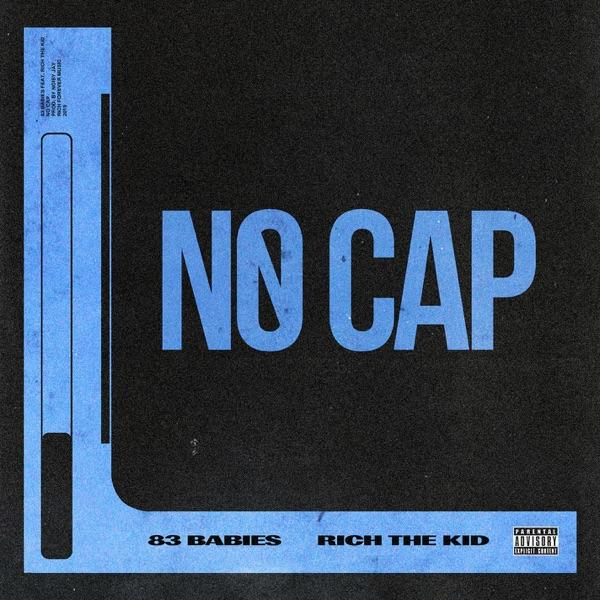 No Cap (feat. Rich The Kid) - Single