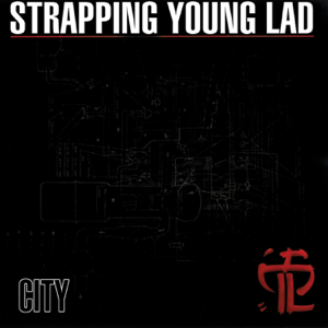 Strapping Young Lad - City (Remastered & Demo Versions)