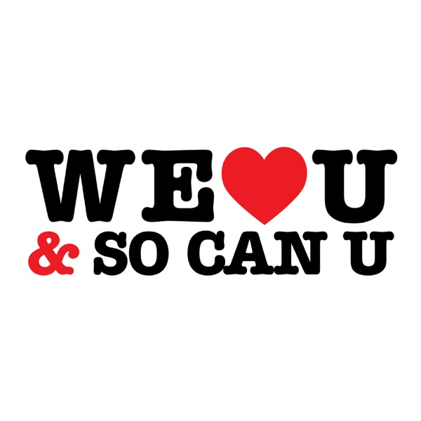 We Love You (And So Can You) Podcast