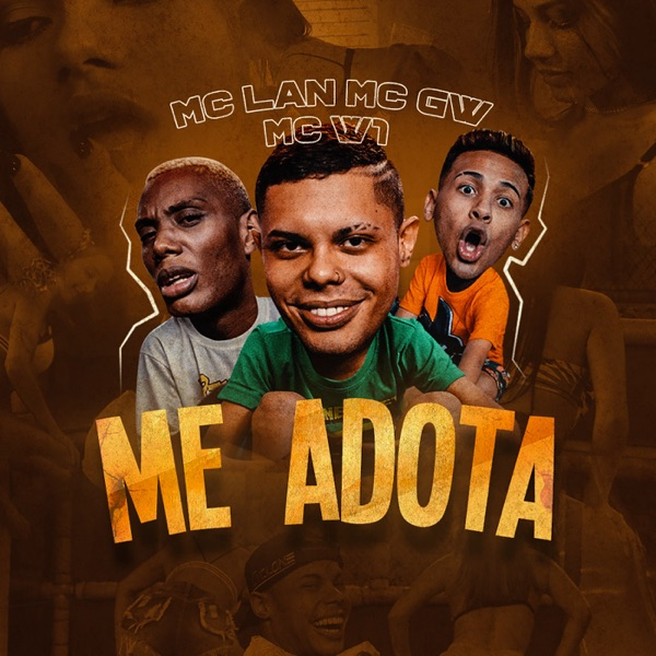 Me Adota (feat. MC GW & MC W1) - Single
