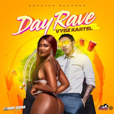 Day Rave (Drop Dem Riddim) - Single - Vybz Kartel