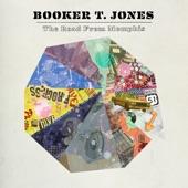 Booker T. Jones - Down In Memphis (feat. Booker T on vocals)
