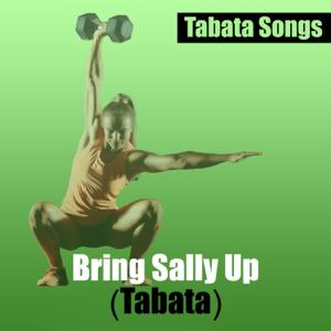Tabata Songs - Bring Sally up (Tabata) [feat. HIIT BPM]