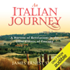 James Ernest Shaw - An Italian Journey: A Harvest of Revelations in the Olive Groves of Tuscany: A Pretty Girl, Seven Tuscan Farmers, and a Roberto Rossellini Film: Bella Scoperta  (Unabridged)  artwork