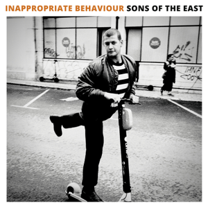 Sons Of The East - Inappropriate Behaviour