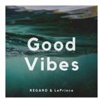 songs like Good Vibes