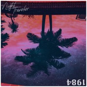 NIGHT TRAVELER - 1984