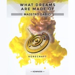 Maestro Dabici - What Dreams Are Made of (Extended Mix)