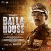 Tanishk Bagchi, Vishal-Shekhar, Ankit Tiwari & Rochak Kohli - Batla House (Original Motion Picture Soundtrack)
