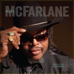 Wain McFarlane - World Is Now