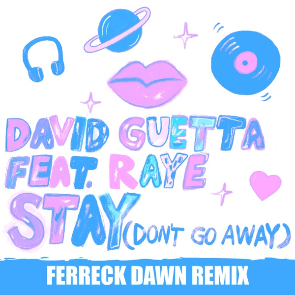 David Guetta - Stay (Don't Go Away) [feat. Raye] [Ferreck Dawn Remix]