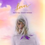 Lover (Remix) [feat. Shawn Mendes] - Single