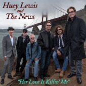 Huey Lewis & The News - Her Love Is Killin' Me
