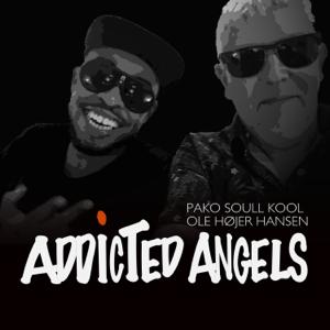 Addicted Angels - Addicted Angels feat. Pako Soull Kool & Ole Højer Hansen - EP