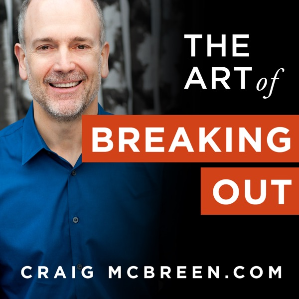 The Art of Breaking Out with Craig McBreen