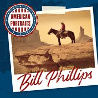 American Portraits: Bill Phillips
