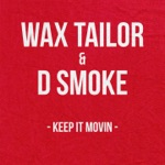 Wax Tailor & D Smoke - Keep It Movin