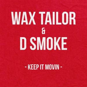 Wax Tailor & D Smoke - Keep It Movin
