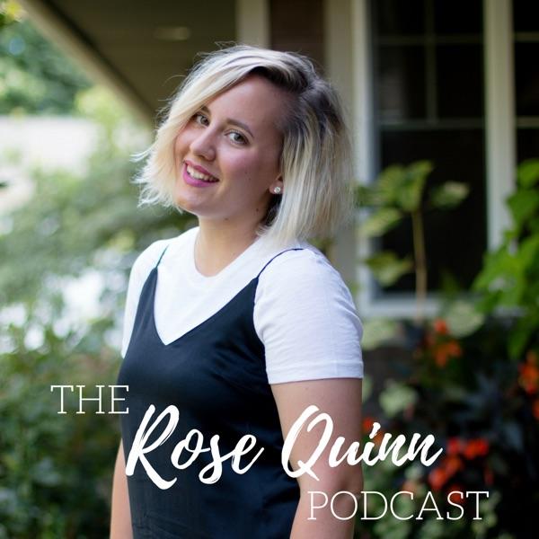 The Rose Quinn Podcast