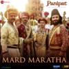 Ajay-Atul, Kunal Ganjawala, Sudesh Bhosle, Swapnil Bandodkar, Padmanabh Gaikwad & Priyanka Barve - Mard Maratha (From
