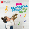 Various Artists - Fun Classical Music for Kids! artwork