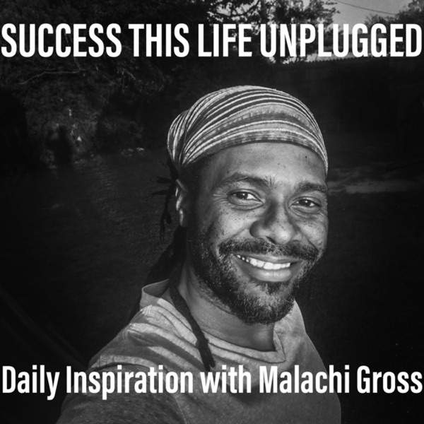 Success Unplugged with Malachi Gross
