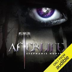 Afterlife: Afterlife Saga, Book 1 (Unabridged)