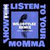 Showtek - Listen to Your Momma (feat. Leon Sherman) [Wildstylez Remix] artwork