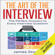 James Storey - The Art of the Interview: The Perfect Answers to Every Interview Question (Unabridged)