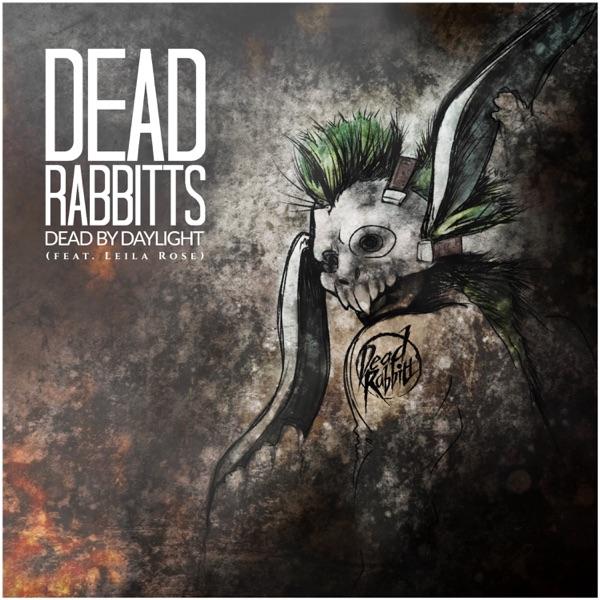 The Dead Rabbitts - Dead by Daylight [single] (2019)