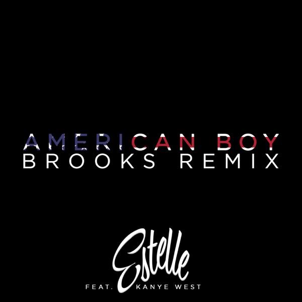 American Boy (feat. Kanye West) [Brooks Remix] - Single